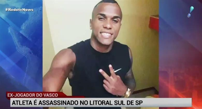 Ex-jogador do Vasco é assassinado no litoral sul de São Paulo ... 1a47a8abc5b57